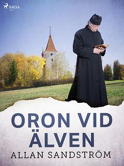 Sandström, Allan - Oron vid älven, ebook