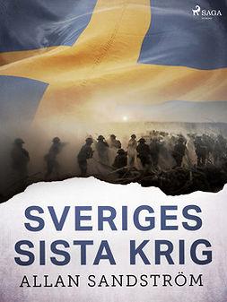 Sandström, Allan - Sveriges sista krig, ebook