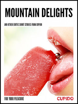 - Mountain Delights - and other erotic short stories, ebook