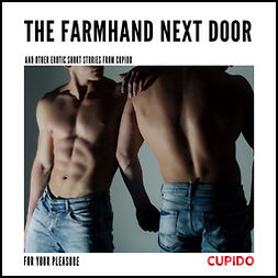 Able, Julie - The Farmhand Next Door - and other erotic short stories from Cupido, audiobook