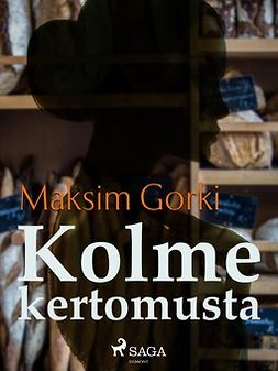 Gorki, Maksim - Kolme kertomusta, e-kirja