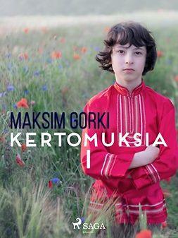 Gorki, Maksim - Kertomuksia I, e-kirja