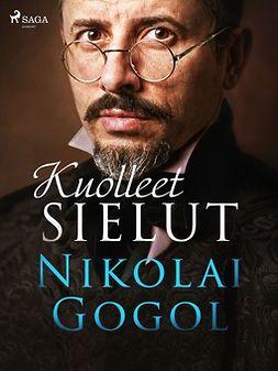 Gogol, Nikolai - Kuolleet sielut, e-kirja