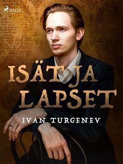 Turgenev, Ivan - Isät ja lapset, e-kirja