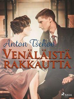 Tsehov, Anton - Venäläistä rakkautta, e-kirja