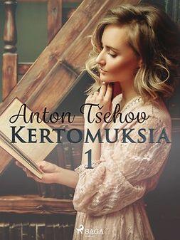 Tsehov, Anton - Kertomuksia 1, e-kirja