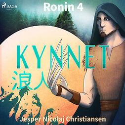 Christiansen, Jesper Nicolaj - Ronin 4 - Kynnet, audiobook