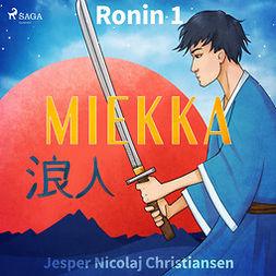 Christiansen, Jesper Nicolaj - Ronin 1 - Miekka, audiobook