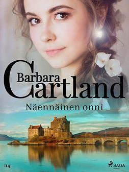 Cartland, Barbara - Näennäinen onni, e-kirja
