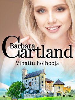 Cartland, Barbara - Vihattu holhooja, ebook