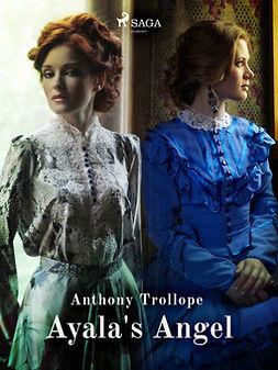 Trollope, Anthony - Ayala's Angel, ebook
