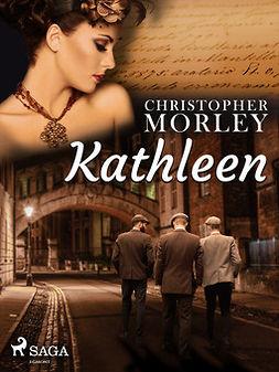 Morley, Christopher - Kathleen, ebook