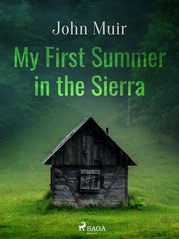 Muir, John - My First Summer in the Sierra, ebook