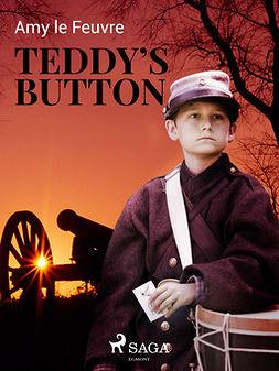 Feuvre, Amy Le - Teddy's Button, ebook