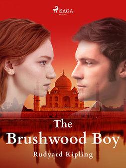 Kipling, Rudyard - The Brushwood Boy, ebook