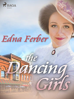 Ferber, Edna - The Dancing Girls, ebook