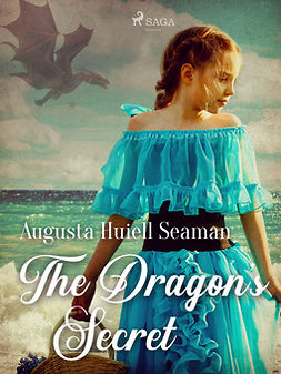 Seaman, Augusta Huiell - The Dragon's Secret, ebook