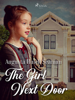 Seaman, Augusta Huiell - The Girl Next Door, ebook