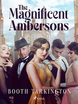 Tarkington, Booth - The Magnificent Ambersons, ebook