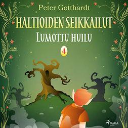 Gotthardt, Peter - Haltioiden seikkailut 4 - Lumottu huilu, audiobook