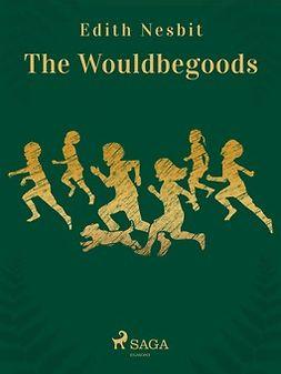 Nesbit, Edith - The Wouldbegoods, ebook