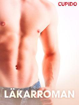 Cupido - Läkarroman - erotiska noveller, e-bok