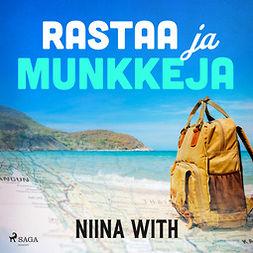 With, Niina - Rastaa ja munkkeja, äänikirja