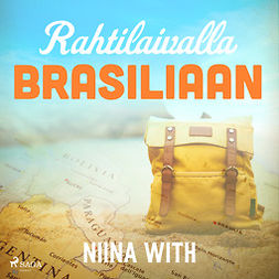 With, Niina - Rahtilaivalla Brasiliaan, audiobook