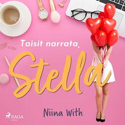 With, Niina - Taisit narrata, Stella, äänikirja