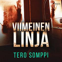 Somppi, Tero - Viimeinen linja, äänikirja
