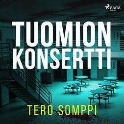 Somppi, Tero - Tuomion konsertti, äänikirja