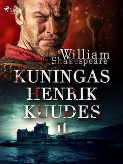 Shakespeare, William - Kuningas Henrik Kuudes II, e-kirja