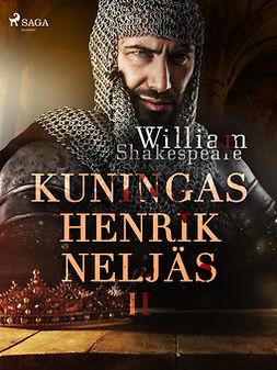 Shakespeare, William - Kuningas Henrik Neljäs II, e-kirja