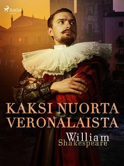 Shakespeare, William - Kaksi nuorta veronalaista, e-kirja