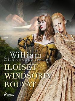 Shakespeare, William - Iloiset Windsorin rouvat, e-kirja