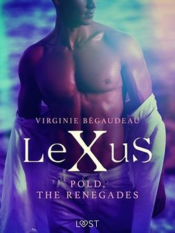 Bégaudeau, Virginie - LeXuS : Pold, the Renegades - Erotic dystopia, ebook