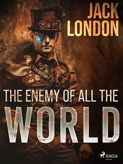 London, Jack - The enemy of all the world, e-bok