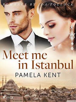 Kent, Pamela - Meet me in Istanbul, ebook