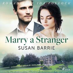 Barrie, Susan - Marry a Stranger, audiobook
