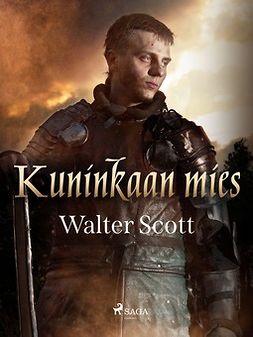 Scott, Walter - Kuninkaan mies, e-kirja