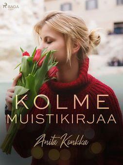 Konkka, Anita - Kolme muistikirjaa, e-kirja