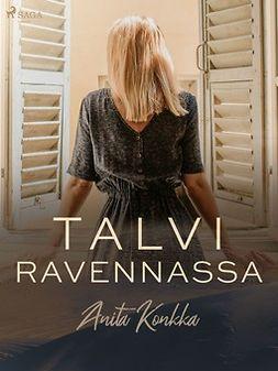 Konkka, Anita - Talvi Ravennassa, e-kirja