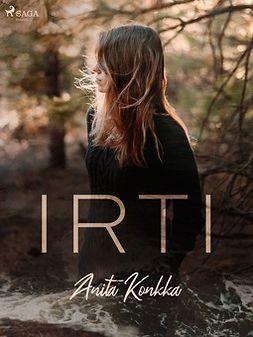 Konkka, Anita - Irti, ebook