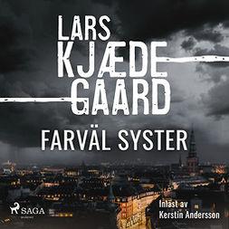 Kjædegaard, Lars - Farväl syster, audiobook