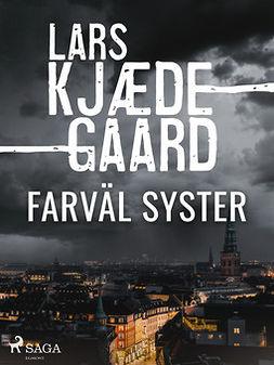 Kjædegaard, Lars - Farväl syster, ebook