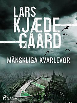 Kjædegaard, Lars - Mänskliga kvarlevor, ebook