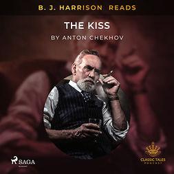 Chekhov, Anton - B. J. Harrison Reads The Kiss, audiobook