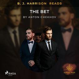 Chekhov, Anton - B. J. Harrison Reads The Bet, äänikirja