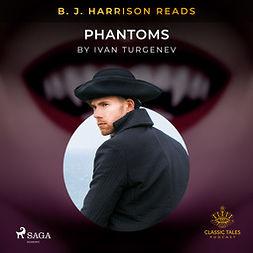 Turgenev, Ivan - B. J. Harrison Reads Phantoms, äänikirja
