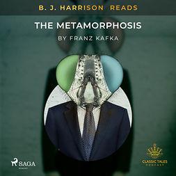 Kafka, Franz - B. J. Harrison Reads The Metamorphosis, audiobook